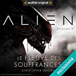 Alien : Le fleuve des souffrances 5   Christopher Golden,Dirk Maggs