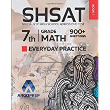 SHSAT Prep: 900+ 7th Grade Math Standards Everyday Practice Questions | Specialized High School