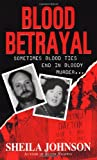 Blood Betrayal, Sheila Johnson, 0786017694