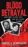 Blood Betrayal, Sheila Johnson, 0786017694