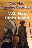 V.O. Max the Running Detective: V.O. Max Rides Again (The Adventures of V.O. Max the Running Detective Book 2)