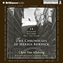 The Chronicles of Harris Burdick: Fourteen Amazing Authors Tell the Tales - with an Introduction by Lemony Snicket Audiobook by Chris Van Allsburg Narrated by Cassandra Campbell, Christopher Lane, Luke Daniels