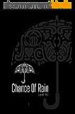 Chance Of Rain (English Edition)