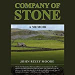 Company of Stone: A Memoir | John Rixey Moore