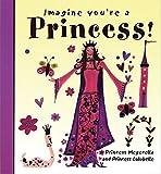 Imagine You're a Princess (Imagine This!)