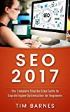 SEO 2017: The Complete Step-by-Step Guide to Search engine optimization for Beginners