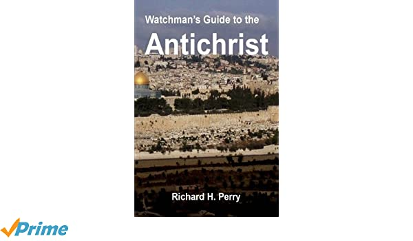 Watchmans Guide to the Antichrist