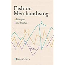 Fashion Merchandising: Principles and Practice