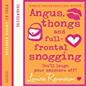 Confessions of Georgia Nicolson (1) – Angus, thongs and full-frontal snogging Hörbuch von Louise Rennison Gesprochen von: Louise Rennison