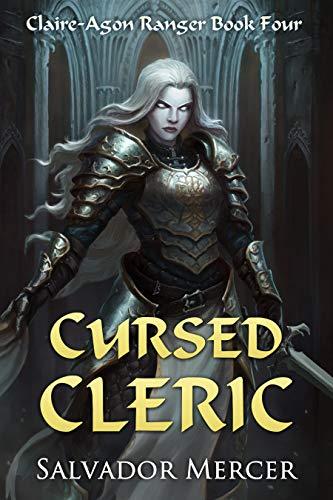 (Cursed Cleric: Claire-Agon Ranger Book 4 (Ranger Series))