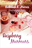 Raspberry Murmurs, Kathleen K. Harris, 1604741899