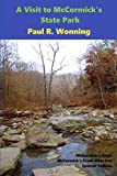 A Visit to McCormick?s State Park: McCormick s Creek - Hiking and Camping Paradise (Indiana State Park Travel Guide)