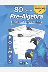 Pre-Algebra: Order of Operations (BODMAS): Pre-Algebra Practice Problems with Step-by-Step Answers, Ages 11-15 – KS3 and KS4 (Advanced KS2) – BODMAS – ... – Easy Learning Worksheets - With Answer Key Paperback