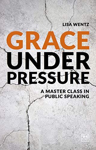 Grace Under Pressure: A Master Class in Public Speaking