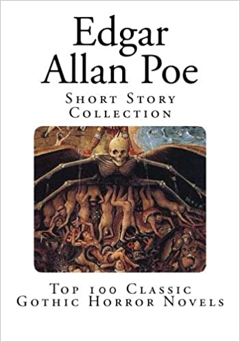 Edgar Allan Poe: Short Story Collection (Top 100 Classic Gothic Horror Novels)