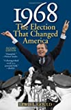 1968: The Election That Changed America (American Ways Series)