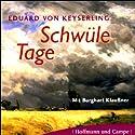 Schwüle Tage Hörbuch von Eduard von Keyserling Gesprochen von: Burghart Klaußner