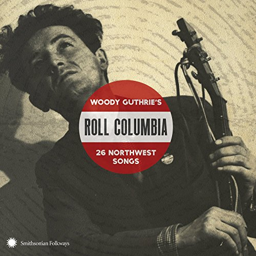 Roll Columbia: Woody Guthrie's 26 Northwest - North West Stores