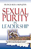 img - for Sexual Purity in Leadership: You cannot go to sleep on the laps of Delilah and hope to wake up in Abraham's Bossom book / textbook / text book
