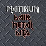 Platinum Hair Metal Hits by Platinum Hai...
