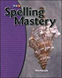 Spelling Mastery 2007 Edition : Level Dstudent Workbook, Et, Dixon and SRA, 007604484X