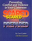 img - for Scared or Prepared by Lee Canter (1994-12-06) book / textbook / text book