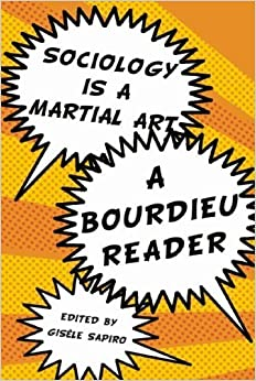 Sociology is a Martial Art: Political Writings by Pierre Bourdieu – November 16, 2010