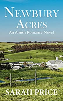 Newbury Acres: An Amish Christian Romance Novel: An Amish Romance and Love Story (The Amish Classics) by [Price, Sarah]