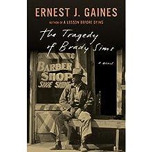 The Tragedy of Brady Sims | Livre audio Auteur(s) : Ernest J. Gaines Narrateur(s) : JD Jackson, Danny Campbell