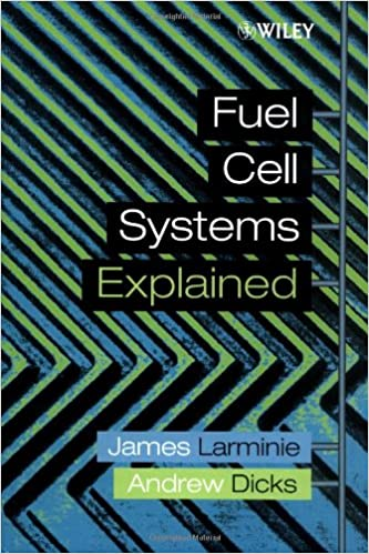 Fuel Cell Systems Explained: James Larminie, Andrew Dicks
