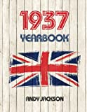 1937 UK Yearbook: Interesting facts and figures from 1937 - Perfect original birthday present / gift idea!