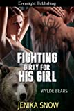Fighting Dirty for His Girl (Wylde Bears Book 3)