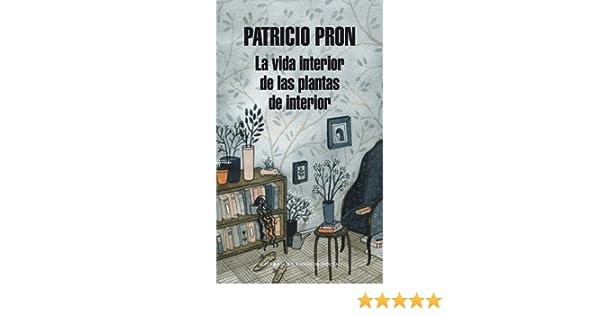 La vida interior de las plantas de interior (Spanish Edition)
