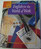 english for the world of work - English for the World of Work, Teacher Edition
