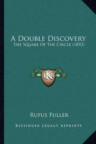 A Double Discovery: The Square Of The Circle (1892)