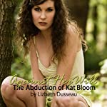 Against Her Will: The Abduction of Kat Bloom | Lizbeth Dusseau