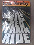Front cover for the book The Big Red Train Ride by Eric Newby