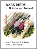 Rare Birds in Britain and Ireland (Poyser Monographs)
