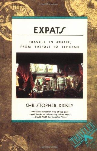 Expats: Travels in Arabia, from Tripoli to Teheran