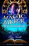 The Magic Mirror and the Seventh Dwarf (Accidental Enchantments)