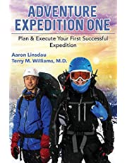 Adventure Expedition One: Plan & Execute Your First Successful Expedition