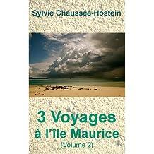 3 Voyages à l'île Maurice (Volume 2) (French Edition)