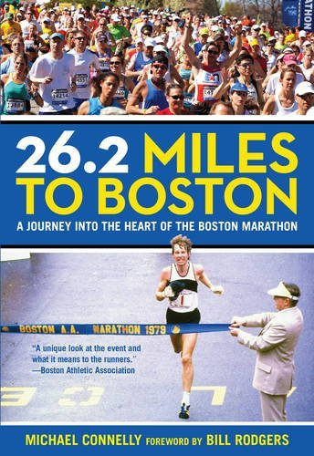 26.2 Miles to Boston: A Journey Into The Heart Of The Boston - Running Boston Stores