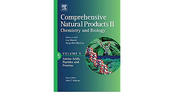 Comprehensive Natural Products II Vol.5 Amino Acids, Peptides and Proteins