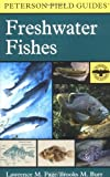 img - for A Field Guide to Freshwater Fishes: North America North of Mexico (Peterson Field Guides) book / textbook / text book
