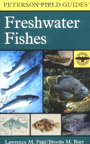 A Field Guide to Freshwater Fishes : North America North of Mexico - Book #42 of the Peterson Field Guides