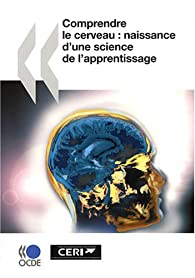 Comprendre le cerveau : naissance d'une science de l'apprentissage par  OCDE