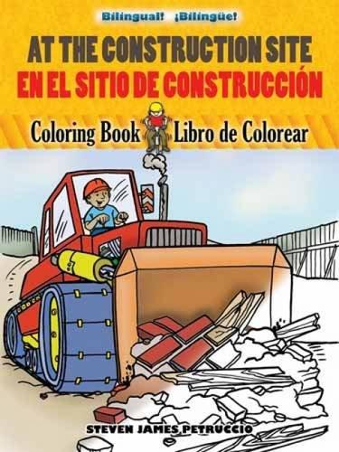 Download At the Construction Site/En  la obra de construcción: Bilingual Coloring Book (Dover Children's Bilingual Coloring Book) (English and Spanish Edition) pdf
