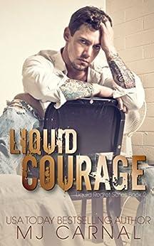 Liquid Courage (Liquid Regret Book 2) by [Carnal, MJ]