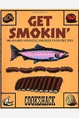 Get Smokin': 190 Award-winning Smoker Oven Recipes Kindle Edition
